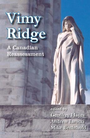 Vimy Ridge - A Canadian Reassessment