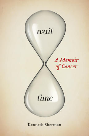 Wait Time - A Memoir of Cancer