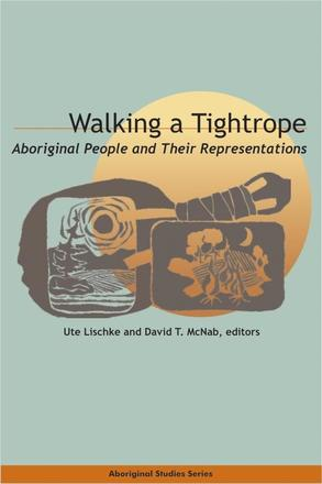 Walking a Tightrope - Aboriginal People and Their Representations