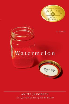 Watermelon Syrup - A Novel