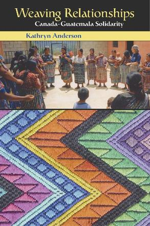 Weaving Relationships - Canada-Guatemala Solidarity