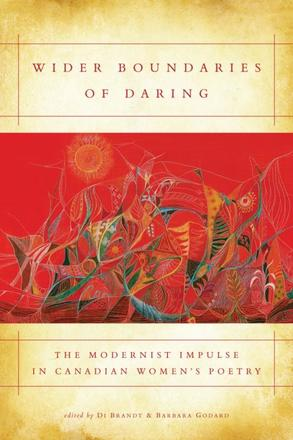 Wider Boundaries of Daring - The Modernist Impulse in Canadian Women's Poetry