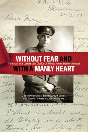 """Without fear and with a manly heart"" - The Great War Letters and Diaries of Private James Herbert Gibson"