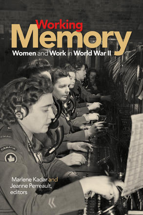 Working Memory - Women and Work in World War II