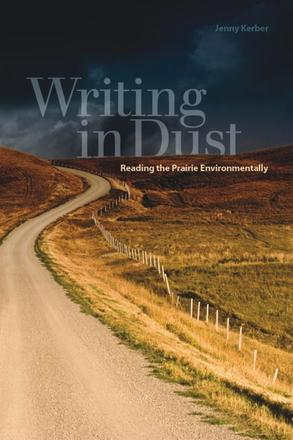 Writing in Dust - Reading the Prairie Environmentally