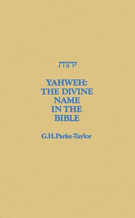 Yahweh - The Divine Name in the Bible